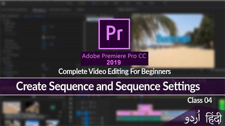 Adobe-Premiere-Pro-Complete-Course--Video-Editing-Sequence-and-Sequence-Settings-Class-04
