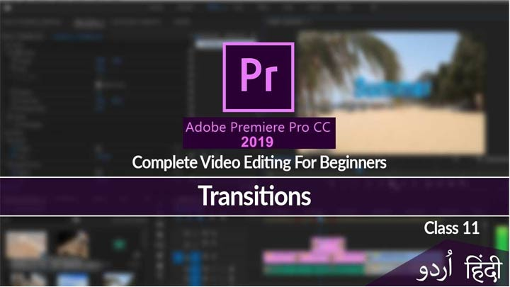 Adobe-Premiere-Pro-Complete-Course-Video-Editing-in-Urdu-Hindi-Transitions-Class-11