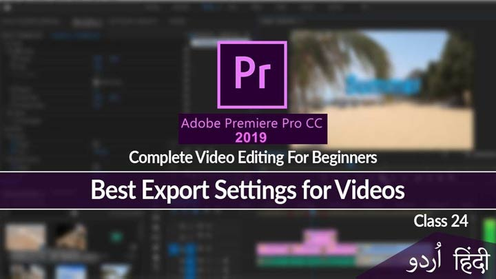Adobe-Premiere-Pro-Complete-Course-in-Urdu-Hindi-Best-Export-Setting-for-Video-Class-24