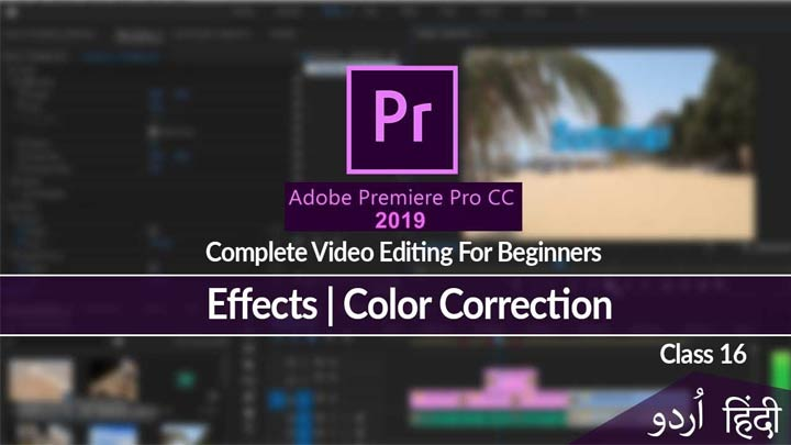 Adobe-Premiere-Pro-Complete-Course-in-Urdu-Hindi-Effects-Basic-Color-Corrections-Class-16