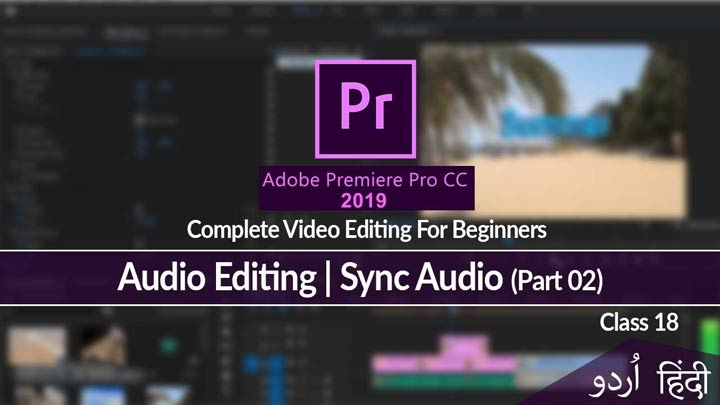 Adobe-Premiere-Pro-Complete-Course-in-Urdu-Hindi-How-to-Sync-Audio-Part-02-Class-18
