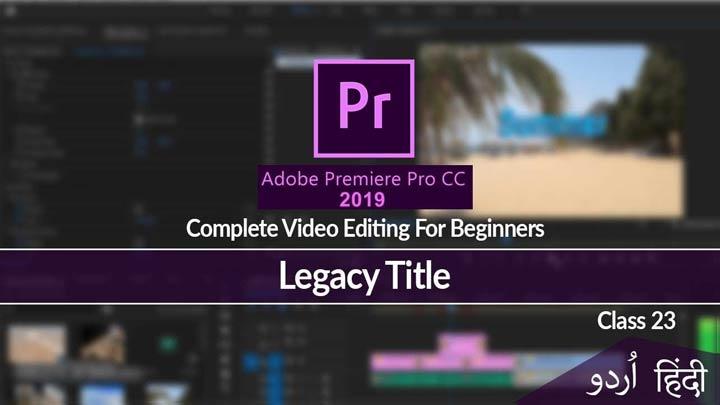 Adobe-Premiere-Pro-Complete-Course-in-Urdu-Hindi-Legacy-Title-Class-23