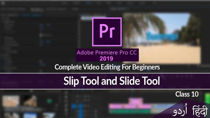 Adobe-Premiere-Pro-Complete-Course-in-Urdu-Hindi-Slip-Tool-and-Slide-Tool-Class-10