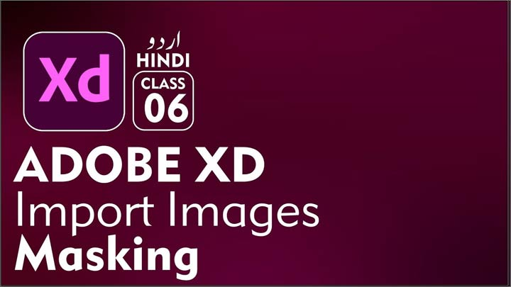 Adobe-XD-UI-UX-Designing-for-Beginners-Import-Images-Masking-in-XD-in-Urdu-Hindi-Class-06