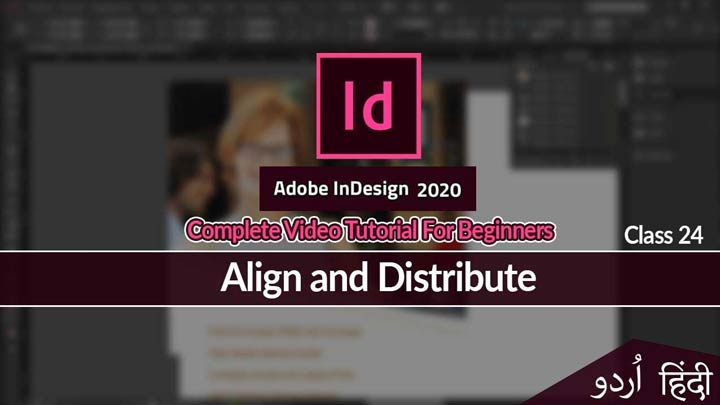 Adobe-InDesign-For-Beginners-in-Urdu-Hindi-Align-and-Distribute-Class-24